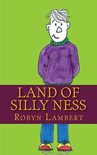 Land of Silly Ness  by  Robyn Lambert