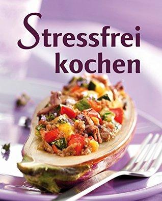 Stressfrei kochen: Geschickt vorkochen, doppelt genießen Naumann & Göbel Verlag