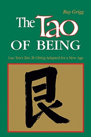 The Tao of Being: A Think and Do Workbook Ray Grigg