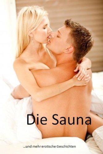 Die Sauna ...und mehr erotische Geschichten  by  Andreas Devaux