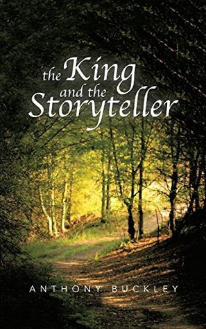 The King and the Storyteller  by  Anthony Buckley
