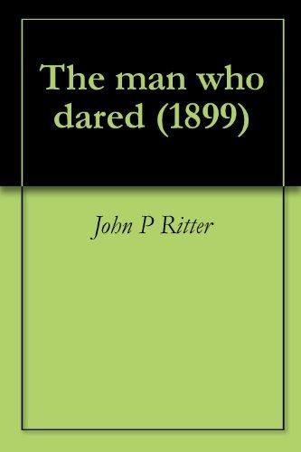 The man who dared (1899) John P Ritter