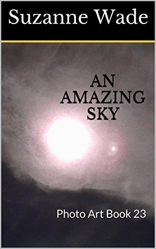 An Amazing Sky: Photo Art Book 23  by  Suzanne Wade