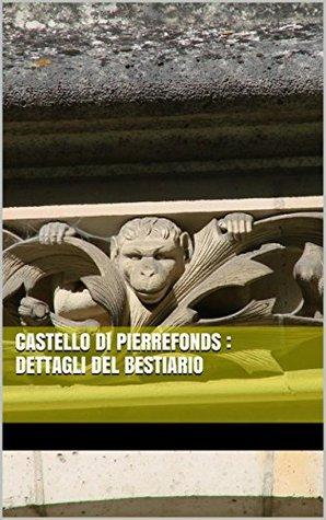 Castello di Pierrefonds : dettagli del bestiario Kieran Bravac