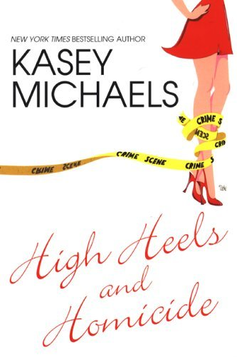 High Heels And Homicide (Maggie Kelly Mystery, #4) Kasey Michaels