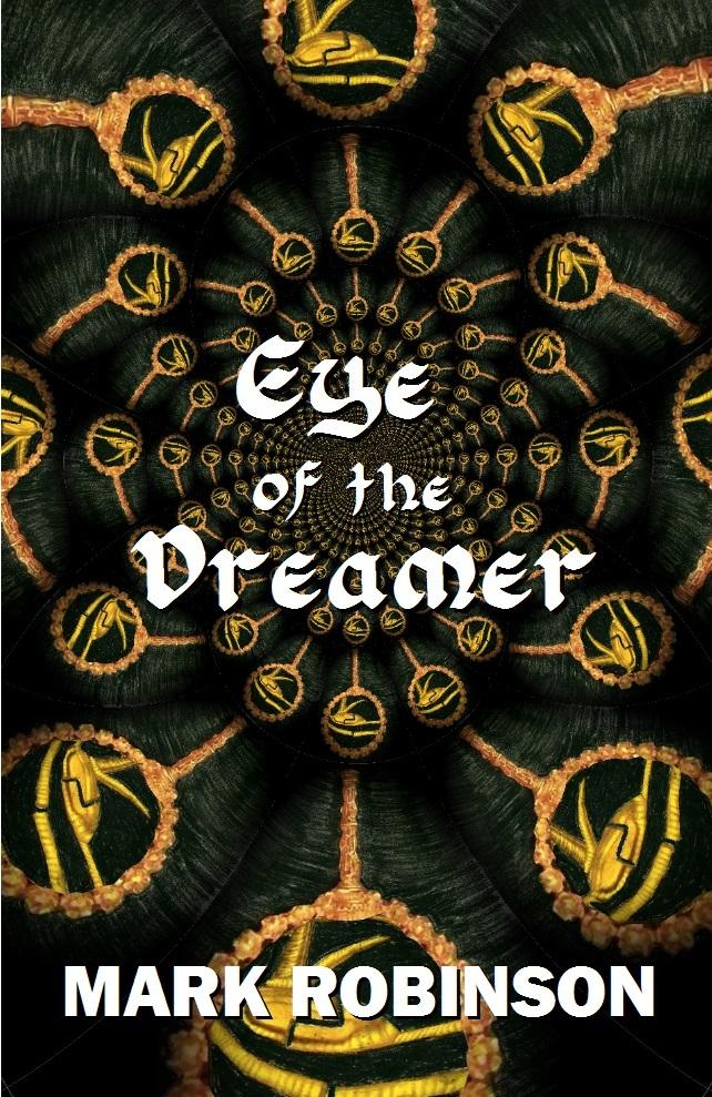 Eye of the Dreamer Mark  Robinson