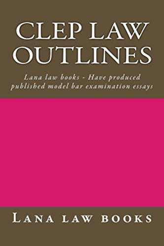 CLEP Law Outlines * law book: All you need to know Lana law books