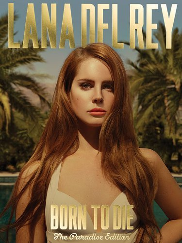 Lana Del Rey - Born to Die (Songbook): The Paradise Edition Lana Del Rey