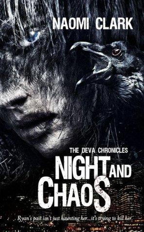 Night and Chaos (The Deva Chronicles Book 1) Naomi Clark