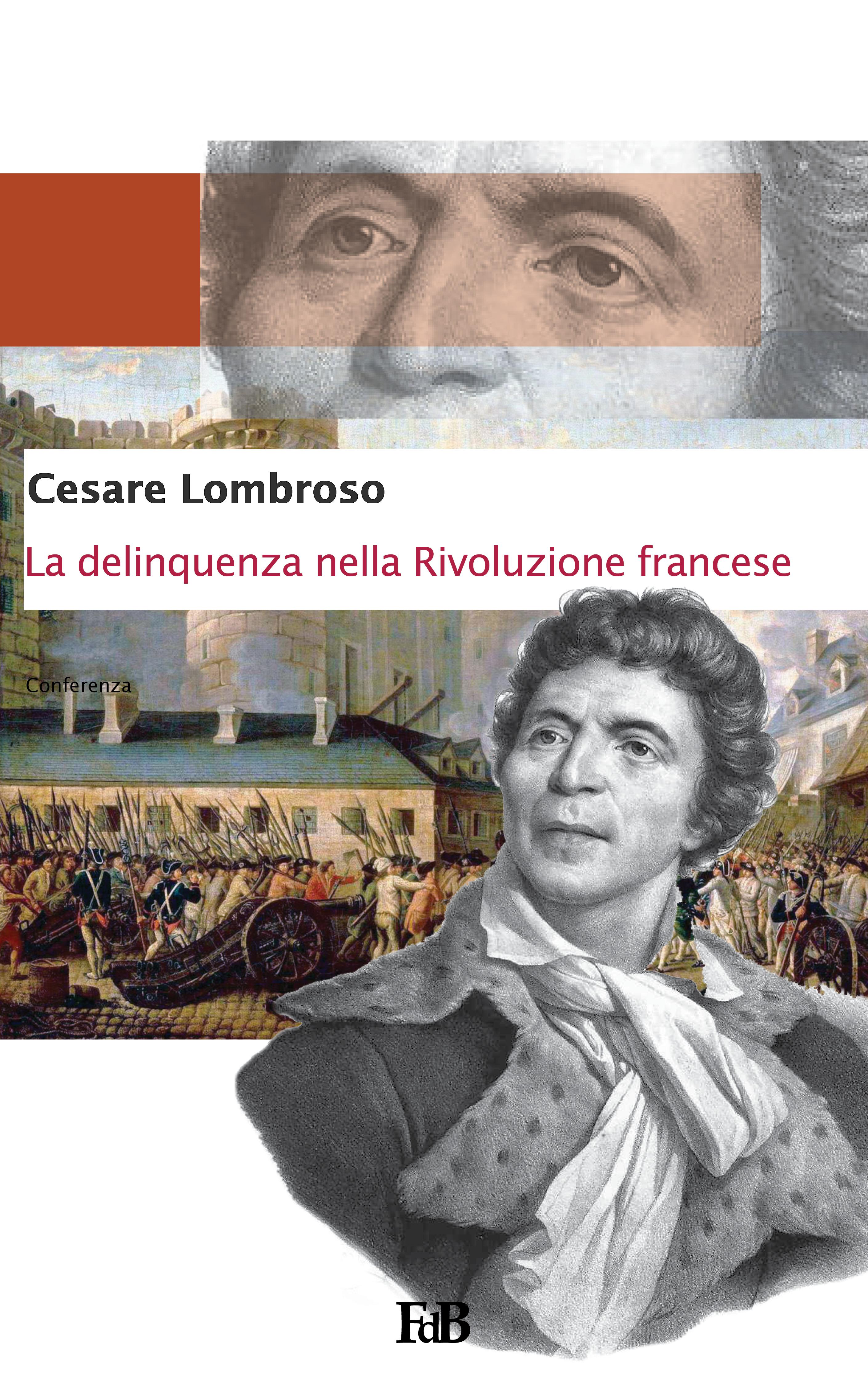 La delinquenza nella Rivoluzione francese  by  Cesare Lombroso