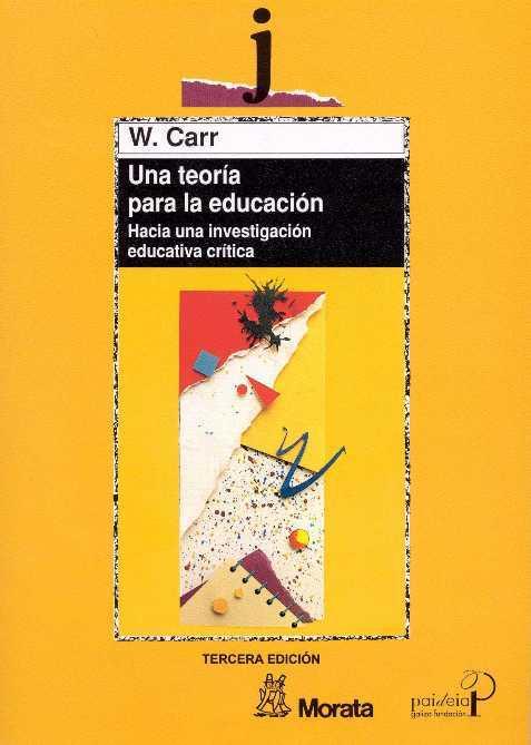 Una teoría para la educación  by  Wilfred Carr