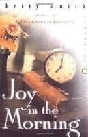 Joy in the Morning Betty  Smith