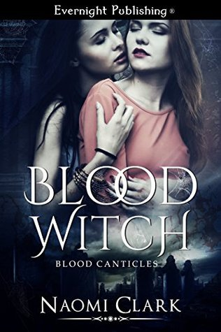 Blood Witch (Blood Canticles, #1) Naomi Clark