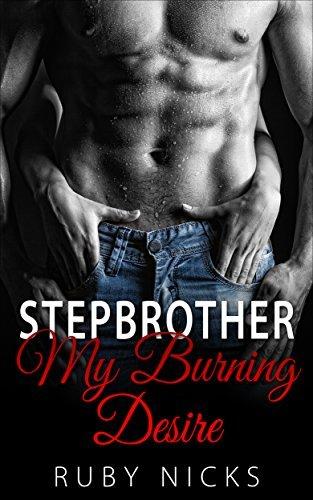 Stepbrother: My Burning Desire Ruby Nicks