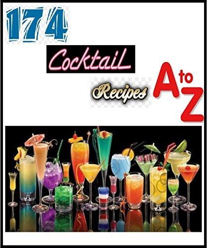 174 Cocktail Recipes A-Z: Love the booze, Love the taste. Neil Spencer