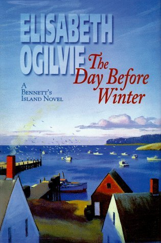 The Day Before Winter (Bennetts Island, #9) Elisabeth Ogilvie