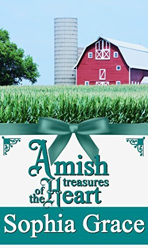 Amish Treasures of the Heart: Amish Romance Fiction (Amish Dynasty Book 2) Sophia Grace