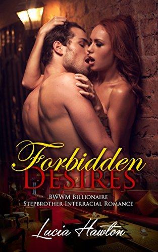 Forbidden Desires: BWWM ฺBDSM Billionaire Stepbrother Interracial Romance  by  Lucia Hawton