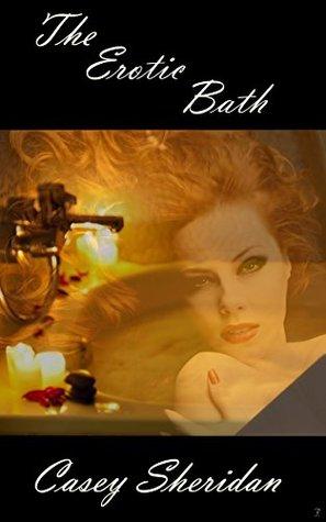 The Erotic Bath Casey Sheridan