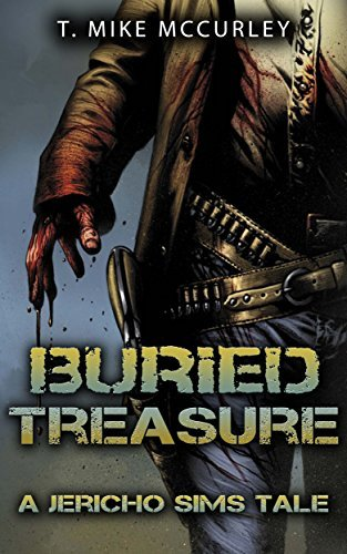 Buried Treasure: A Jericho Sims Tale (The Adventures of Jericho Sims Book 2)  by  T. Mike McCurley