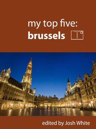 My Top Five: Brussels  by  Josh White