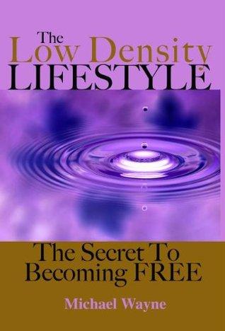 The Low Density Lifestyle Michael Wayne