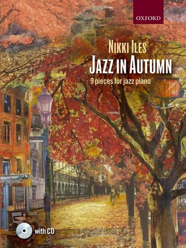 Jazz in Autumn + CD: Nine pieces for jazz piano (Nikki Iles Jazz series)  by  Nikki Iles
