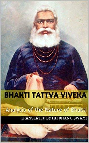 Bhakti Tattva Viveka: Analysis of the Nature of Bhakti HH Bhanu Swami