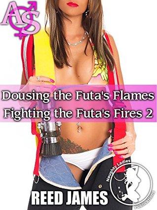 Dousing the Futas Flames (Fighting the Futas Fire 2)(Futa-on-Female, MILF, Voyeurism, Exhibitionism, Menage Erotica) (Fighting the Futas Fires) Reed James