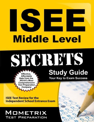 ISEE Middle Level Secrets Study Guide: ISEE Test Review for the Independent School Entrance Exam ISEE Exam Secrets Test Prep Team