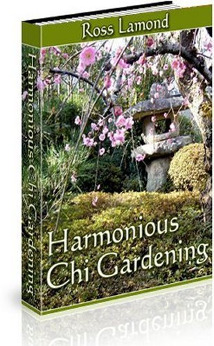 Harmonious Chi Gardening  by  Ross Lamond