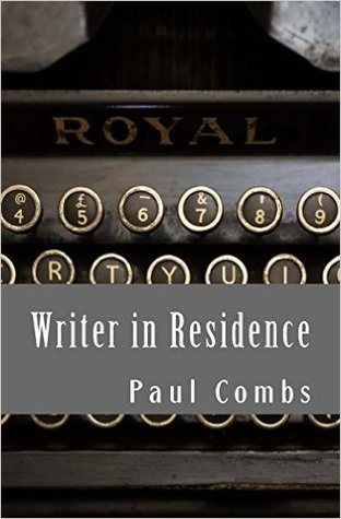 Writer in Residence (The Last Word #2)  by  Paul   Combs