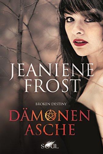 Broken Destiny: Dämonenasche Jeaniene Frost