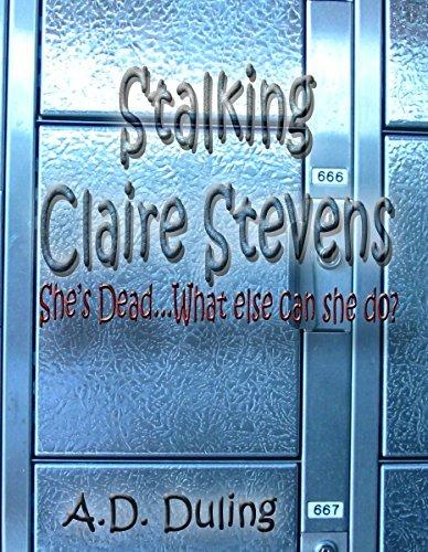 Stalking Claire Stevens A.D. Duling