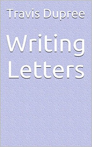 Writing Letters  by  Travis Dupree