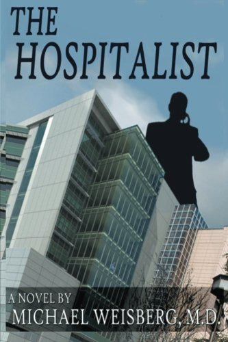 The Hospitalist  by  Michael Weisberg