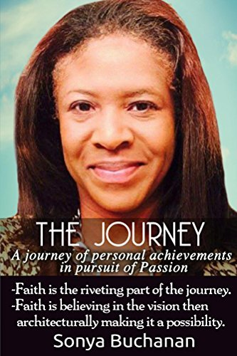 The Journey: A journey of personal achievements in pursuit of passion Sonya Buchanan