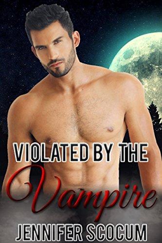 Violated the Vampire by Jennifer Scocum