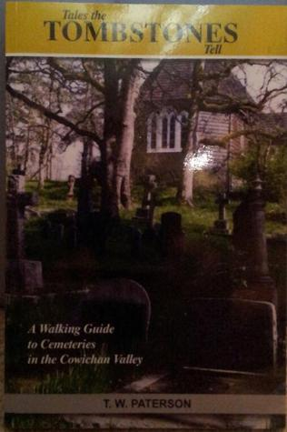Tales the Tombstones Tell  by  T.W. Paterson