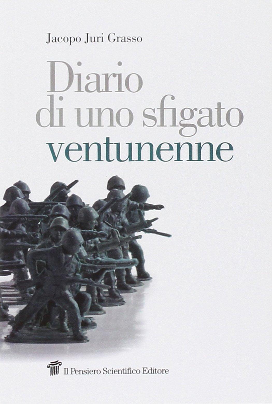 Diario di uno sfigato ventunenne  by  Jacopo Juri Grasso