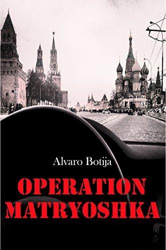 Operation Matryoshka Alvaro Botija