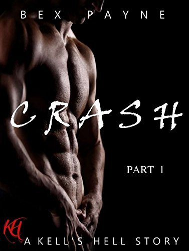 CRASH Part 1  by  Bex Payne
