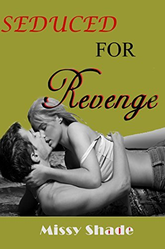 Boxed Set: Seduced For Revenge Part 1-3  by  Missy Shade