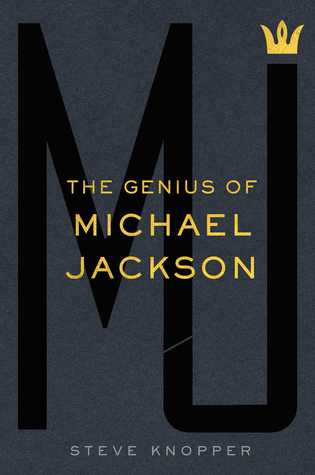 MJ: The Genius of Michael Jackson  by  Steve Knopper