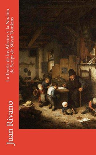 La Teoría de los Afectos y la Noción de Script de Silvan Tomkins  by  Juan Rivano