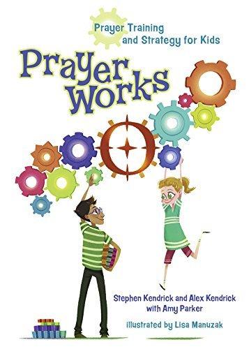 PrayerWorks: Prayer Strategy and Training for Kids  by  Stephen Kendrick