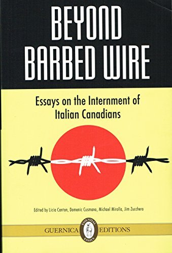 Beyond Barbed Wire Essays on the Interment of Italian Canadians  by  Licia Canton