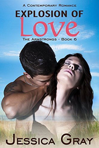 Explosion of Love (The Armstrongs #6)  by  Jessica Gray