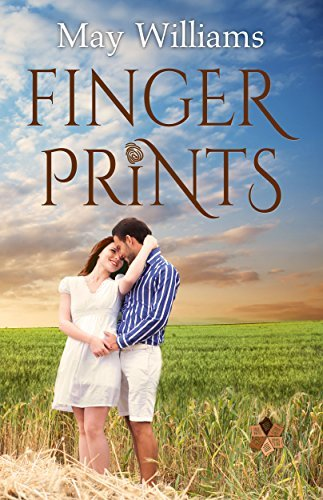 Finger Prints: Sweet Small Town Contemporary Romance (Michigan Moonlight Book 3) May Williams
