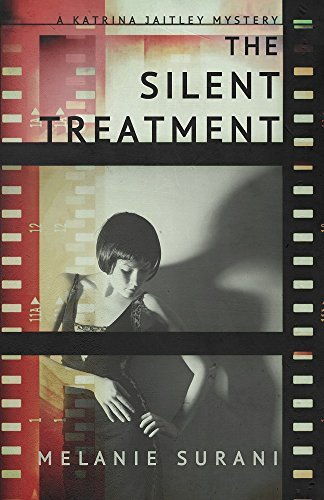 The Silent Treatment (A Katrina Jaitley Mystery Book 1)  by  Melanie Surani